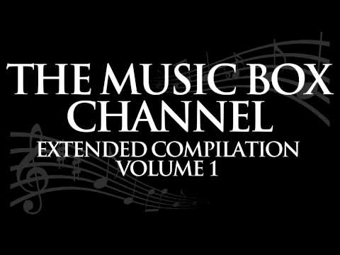 """5 HOUR EXTENDED MUSIC BOX COMPILATION VOL. 1"" BY THE MUSIC BOX CHANNEL - MUSIC BOX TRIBUTE"