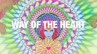 Way of the Heart | Jungle Visions
