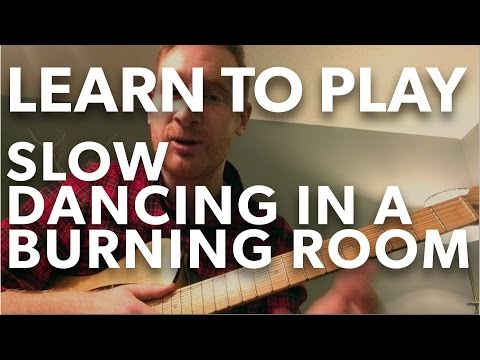 How to Play SLOW DANCING IN A BURNING ROOM - John Mayer Guitar Lesson/Tutorial