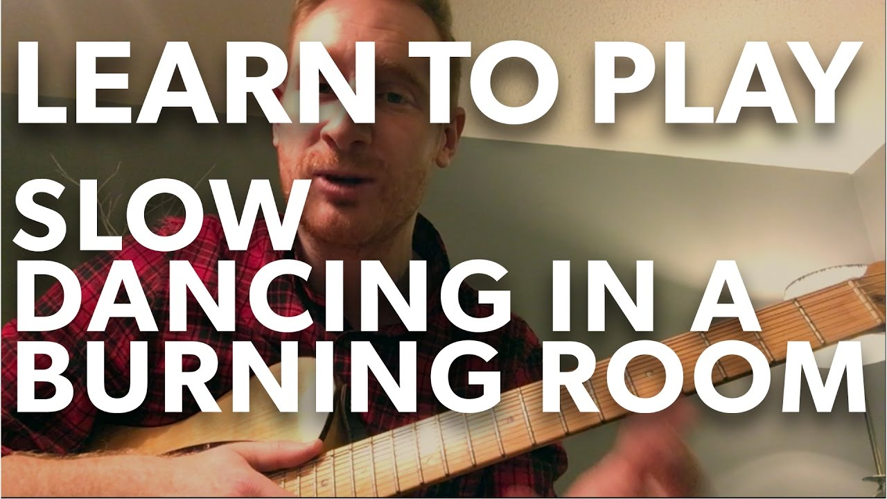 How To Play Slow Dancing In A Burning Room John Mayer