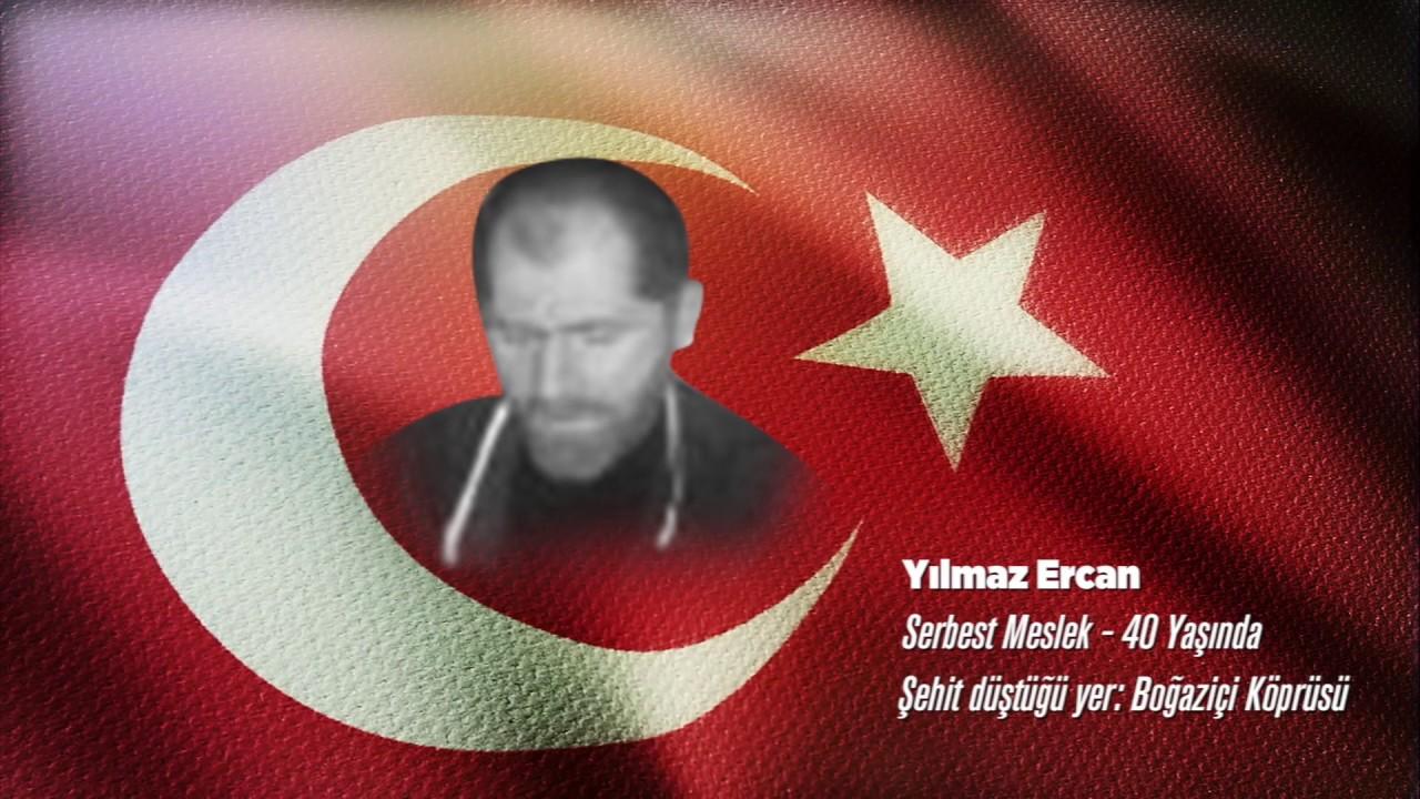15 Temmuz Şehidi Yılmaz Ercan