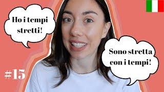 ITALIAN IDIOMS #15 - Avere i tempi stretti