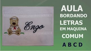 AULA  BORDANDO LETRAS EM MAQUINA  DOMESTICA .video....A B C D