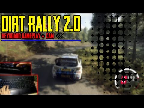 DiRT Rally 2.0 - Keyboard Gameplay + Cam