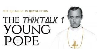 Thixtalk # 1. Молодой Папа