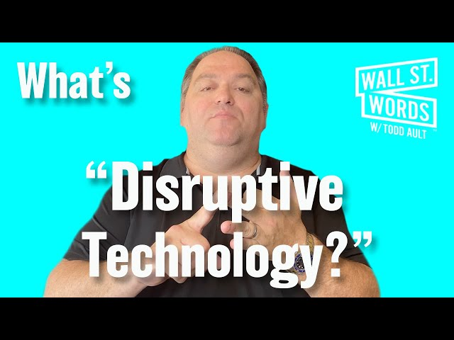 Wall Street Words word of the day = Disruptive Technologies