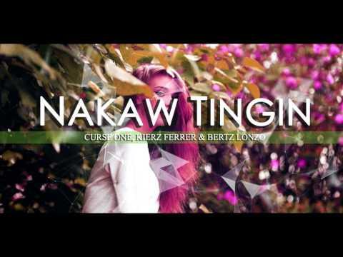 Nakaw Tingin - Curse One, Kierz Ferrer & Bertz Lonzo