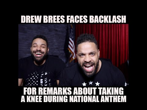 Drew Brees Faces Backlash For Remarks About Taking A Knee During The National Anthem!