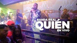 Banda Real - Quién (EN VIVO)