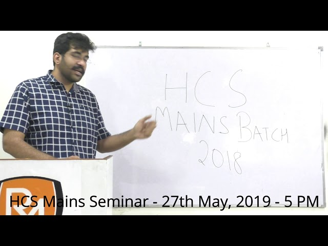 HCS 2018 - Mains Batch - Free Seminar - 27th May, 2019