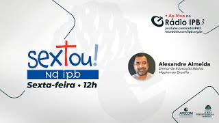 Sextou #W40_21 - Alexandre Almeida REPRISE