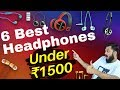 सबसे बढ़िया Earphones ₹1500 में | Top 6 Best Budget Earphones / Headphones Under ₹1500 (2018)
