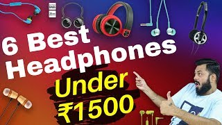 सबसे बढ़िया Earphones ₹1500 में | Top 6 Best Earphones / Headphones Under ₹1500 (2018)