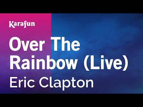 Karaoke Over The Rainbow (Live) - Eric Clapton *