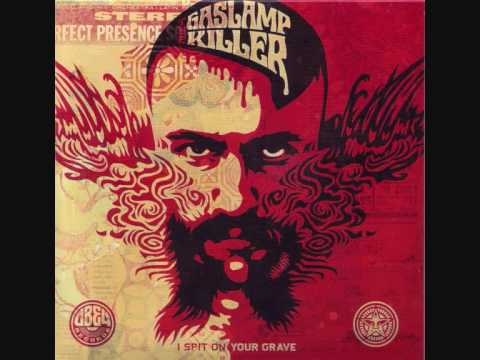 I spit on your grave песня. Слушать песню The Gaslamp Killer - I Spit On Your Grave