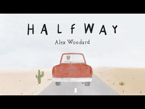 Alex Woodard - Halfway (Official Video)