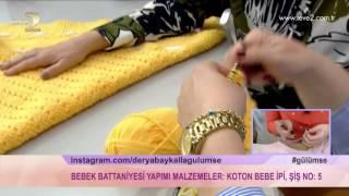 Derya Baykal'la Gülümse: Bebek Battaniyesi Yapımı