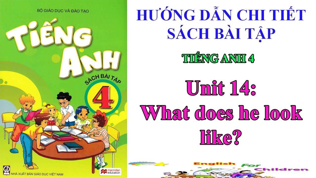 Sách bài tập tiếng Anh lớp 4-Unit 14: What does he look like? || Hướng dẫn sử dụng trọn bộ sách mềm