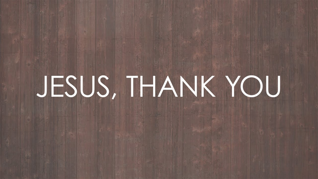 Jesus, Thank You (feat. Brook Hills Music) - Official Lyric Video