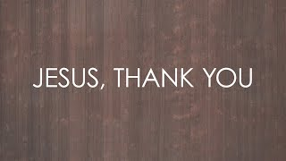 Jesus, Thank You (feat. Brook Hills Music) - Official Lyrics Video