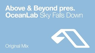 Above & Beyond pres. OceanLab - Sky Falls Down (Original Mix)