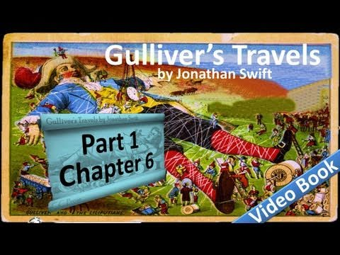 Part 1 - Chapter 06 - Gulliver's Travels by Jonathan Swift