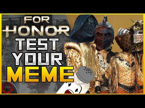 For Honor | TEST YOUR MEME 😂 | Test Your Metal Funny Moments w/ EFB, T-Millz