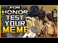 For Honor Test Your Meme Test Your Metal Fun