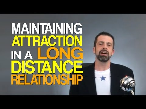 Maintaining Attraction in a Long Distance Relationship (LDR)