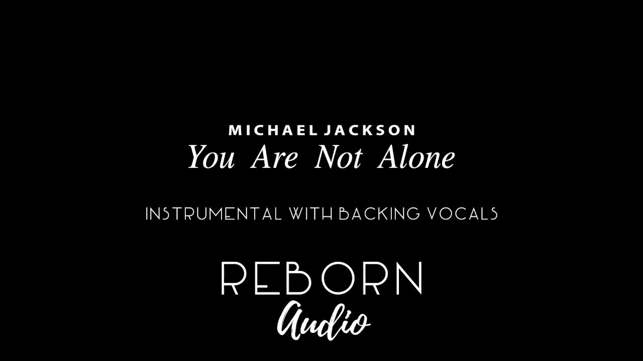 Michael Jackson You Are Not Alone Instrumental W Backing Vocals