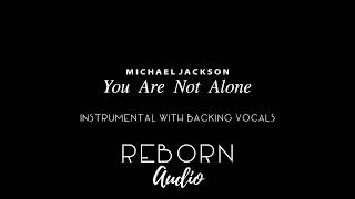 Michael Jackson - You Are Not Alone (Instrumental w/ Backing Vocals)