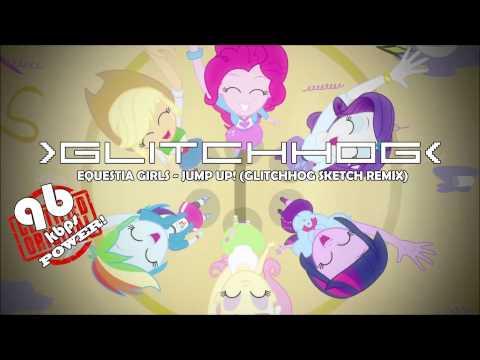 Слушать онлайн майл литл пони  Equestria girls - Jump Up (Glitchhog Sketch Remix)