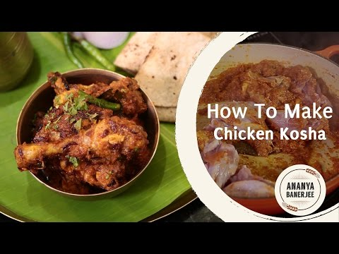 How to make Chicken Kosha - Ananya