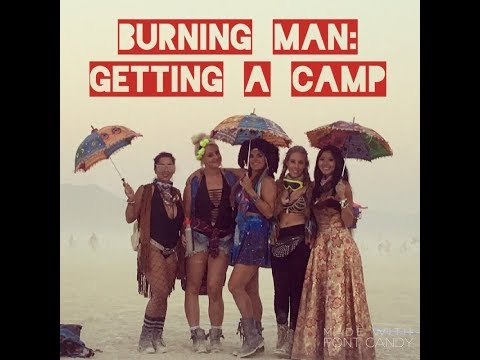 How to get to Burning Man Part 5: Getting a camp..... if you want one