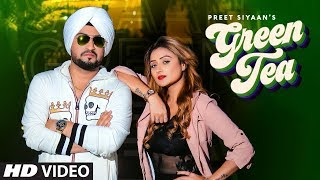 Green Tea (Full Song) Preet Siyaan | Kabal Saroopwali | Jassi X | Latest Punjabi Songs 2019