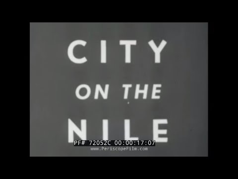 "1940s CAIRO EGYPT TRAVELOGUE ""CITY ON THE NILE"" 72052c"