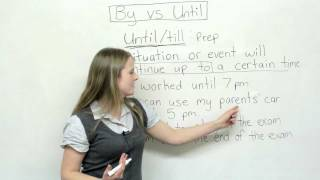 English Grammar – By or Until?