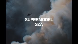 supermodel // sza (lyrics)