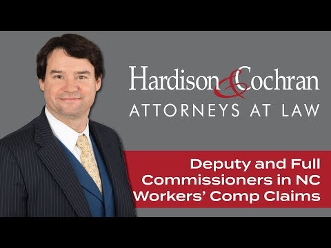 What do Deputy Commissioners and Full Commissioners do in NC Workers' Compensation claims?