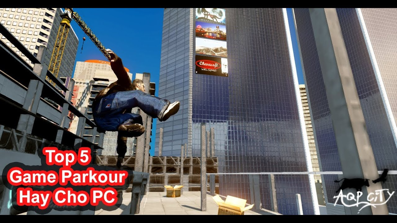 Top 5 Game Parkour Hay Cho PC (Có Link Download)