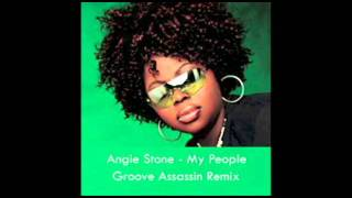 Angie Stone - My People ( Groove Assassin Remix )