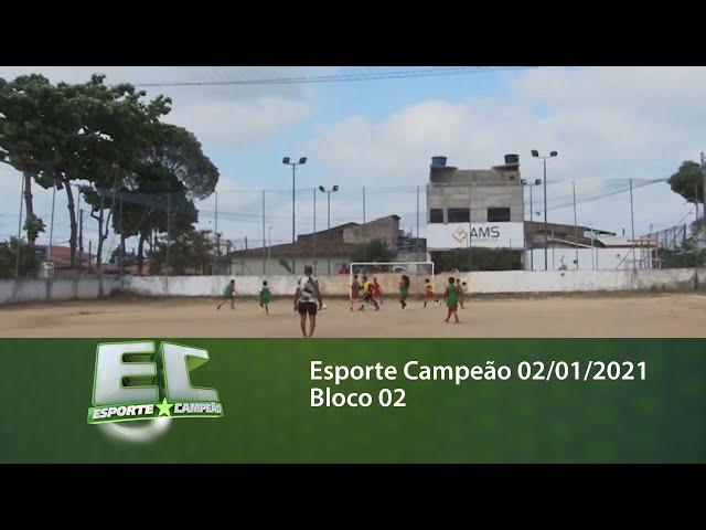 Esporte Campeão 02/01/2021 - Bloco 02