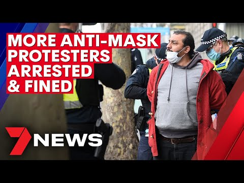 Coronavirus: More anti-mask protesters arrested and fined in Melbourne CBD | 7NEWS