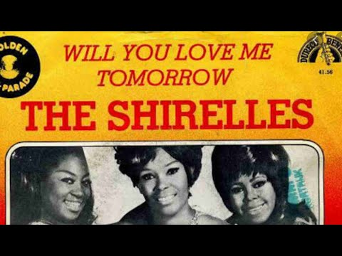Will you still love me tomorrow - The Shirelles