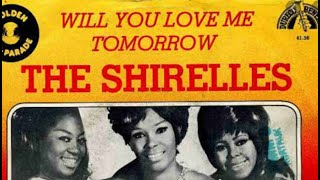 Will you still love me tomorrow - The Shirelles