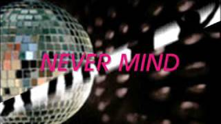 disco...Never  Mind  by Colors