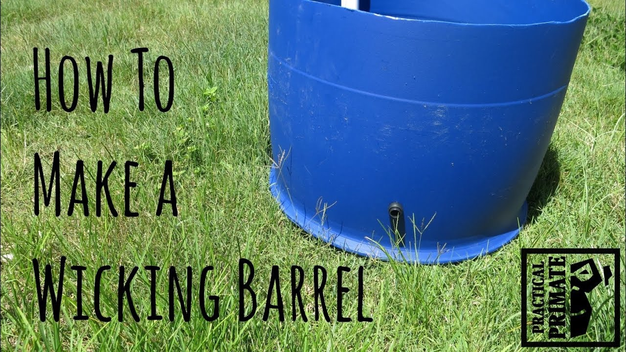 How To Make A Wicking Barrel Self Watering Garden Bed