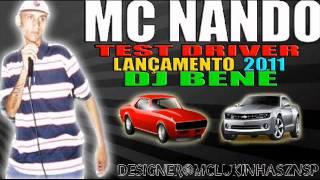 MC NANDO TEST DRIVER - LANÇAMENTO . DJ BENÉ 2011 ®