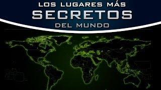 Los lugares más secretos del mundo