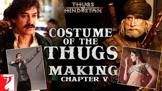 Costume of the Thugs | Making of Thugs Of Hindostan | Chapter 5 | Amitabh Bachchan | Aamir Khan